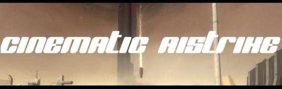 Cinematic Airstrike