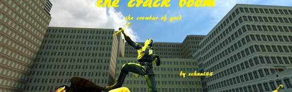 Crack BOOM! the Crowbar of GOD