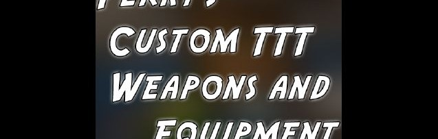 perky's_custom_ttt_weapons_and For Garry's Mod Image 1